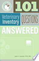 101 Veterinary Inventory Questions Answered [electronic resource]