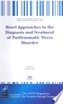 Novel Approaches to the Diagnosis and Treatment of Posttraumatic Stress Disorder [electronic resource]