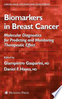 Biomarkers in Breast Cancer Molecular Diagnostics for Predicting and Monitoring Therapeutic Effect /  [electronic resource]