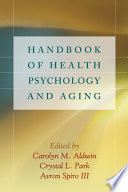 Handbook of Health Psychology and Aging [electronic resource]