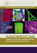 Nanomedicine Design of Particles, Sensors, Motors, Implants, Robots, and Devices [electronic resource]