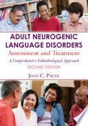 Adult Neurogenic Language Disorders: Assessment and Treatment. a Comprehensive Ethnobiological Approach [electronic resource]