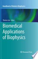 Biomedical Applications of Biophysics [electronic resource]