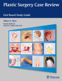 Plastic Surgery Case Review [electronic resource]