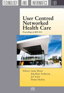 User Centred Networked Health Care : Proceedings of MIE [electronic resource]