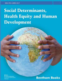 Social Determinants, Health Equity and Human Development [electronic resource]