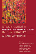 Study Guide to Preventive Medical Care in Psychiatry [electronic resource]