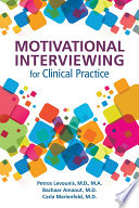 Motivational Interviewing for Clinical Practice [electronic resource]