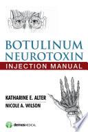 Botulinum Neurotoxin Injection Manual [electronic resource]