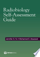 Radiobiology Self-Assessment Guide [electronic resource]