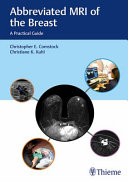 Abbreviated MRI of the Breast : A Practical Guide [electronic resource]