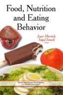 Food, Nutrition and Eating Behavior [electronic resource]