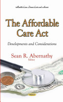 The Affordable Care Act [electronic resource]