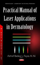 Practical Manual of Laser Applications in Dermatology [electronic resource]
