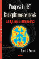 Progress in PET Radiopharmaceuticals (quality Control and Theranostics) [electronic resource]