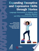 EXPRESS: Expanding Receptive and Expressive Skills through Stories : Language Formulation in Children with Selective Mutism and Other Communication Needs [electronic resource]