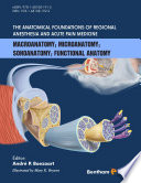 The Anatomical Foundations of Regional Anesthesia and Acute Pain Medicine [electronic resource]