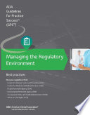Managing the Regulatory Environment: Guidelines for Practice Success: [electronic resource]