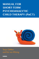 Manual for Short-term Psychoanalytic Child Therapy (PaCT) [electronic resource]