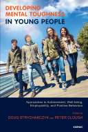 Developing Mental Toughness in Young People [electronic resource]