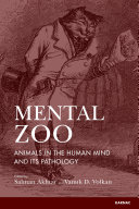 Mental Zoo : Animals in the Human Mind and Its Pathology [electronic resource]