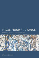 Hegel, Freud and Fanon [electronic resource]
