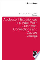 Adolescent Experiences and Adult Work Outcomes [electronic resource]