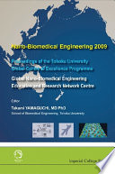 Nano-biomedical Engineering 2009 - Proceedings Of The Tohoku University Global Centre Of Excellence Programme : Proceedings of the Tohoku University Global Center of Excellence Program [electronic resource]
