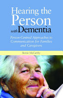 Hearing the Person with Dementia [electronic resource]