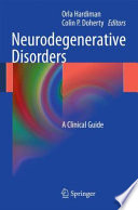 Neurodegenerative Disorders A Clinical Guide /  [electronic resource]