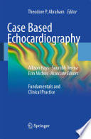 Case Based Echocardiography Fundamentals And Clinical Practice /  [electronic resource]