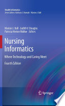 Nursing Informatics Where Technology and Caring Meet /  [electronic resource]