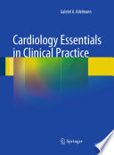Cardiology Essentials in Clinical Practice [electronic resource]