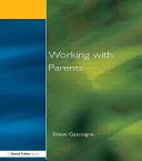 Working with Parents [electronic resource]