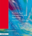Positive Pupil Management and Motivation [electronic resource]