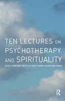 Ten Lectures on Psychotherapy and Spirituality [electronic resource]