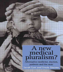 A New Medical Pluralism? [electronic resource]