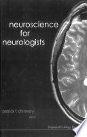 Neuroscience for Neurologists [electronic resource]