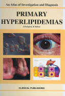 Primary Hyperlipidemias: an Atlas of Investigation and Management [electronic resource]