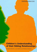 Children's Understandings of Their Sibling Relationships [electronic resource]