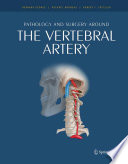 Pathology and surgery around the vertebral artery [electronic resource]