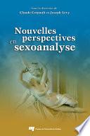 Nouvelles perspectives en sexoanalyse [electronic resource]