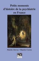 Petits moments d'histoire de la psychiatrie en France [electronic resource]