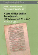 A Late Middle English Remedy-book (MS Wellcome 542, Ff. 1r-20v) [electronic resource]