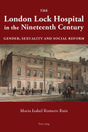 London Lock Hospital in the Nineteenth Century [electronic resource]