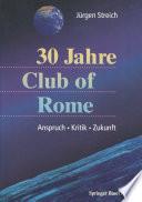 30 Jahre Club of Rome Anspruch 쨌 Kritik 쨌 Zukunft /  [electronic resource]