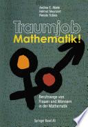 Traumjob Mathematik! Berufswege von Frauen und M채nnern in der Mathematik /  [electronic resource]
