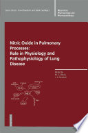 Nitric Oxide in Pulmonary Processes Role in Physiology and Pathophysiology of Lung Disease /  [electronic resource]