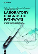 Laboratory Diagnostic Pathways : Clinical Manual of Screening Methods and Stepwise Diagnosis [electronic resource]