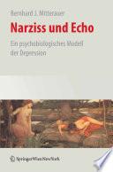 Narziss und Echo Ein psycho-biologisches Modell der Depression /  [electronic resource]